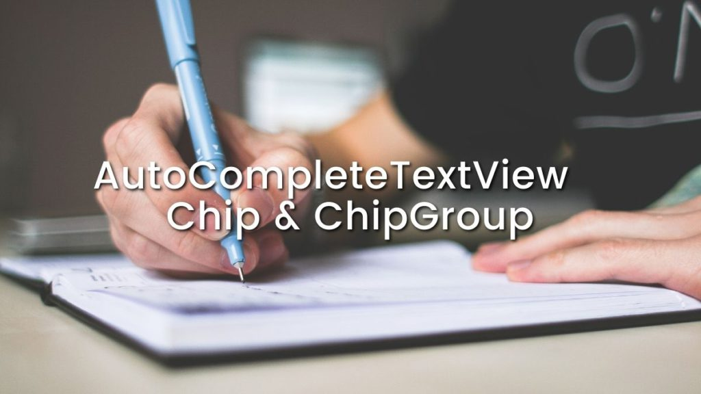 Display item selected from AutoCompleteTextView in Chip - Android